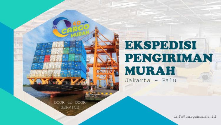 Jasa Cargo Murah Jakarta Palu Sulawesi Tengah