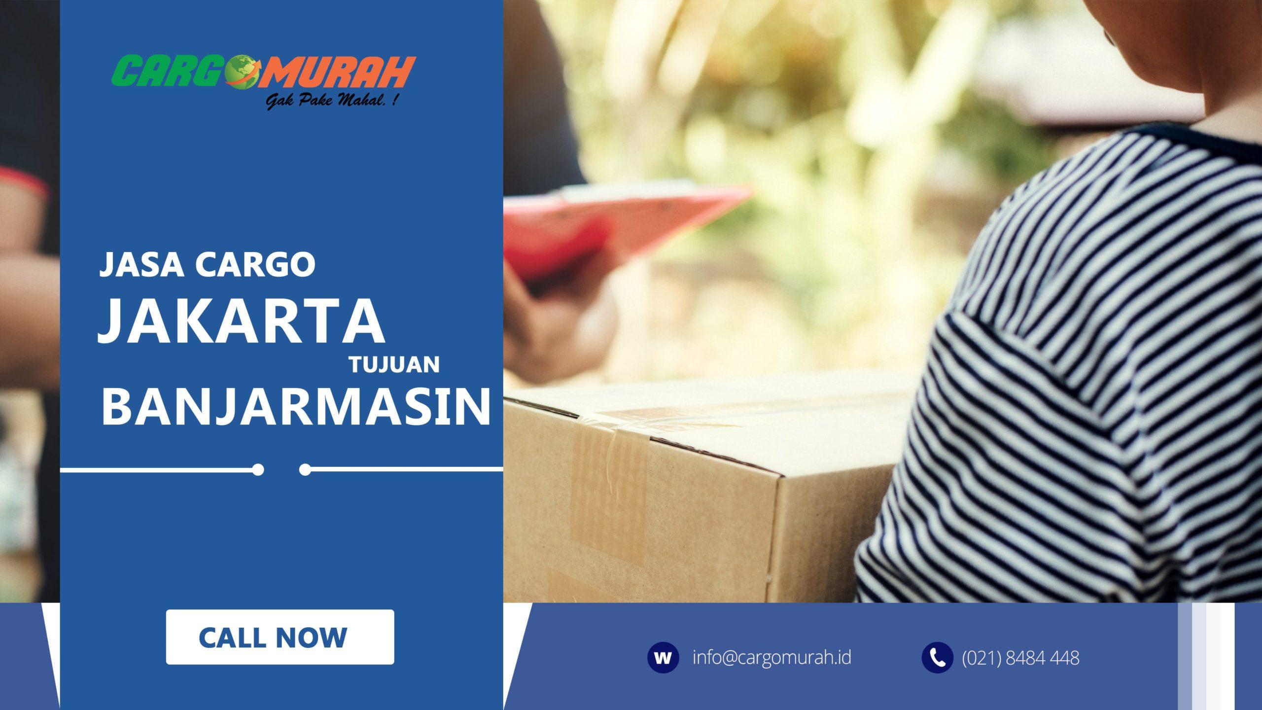 Jasa Cargo Jakarta ke Banjarmasin Kalimantan Selatan