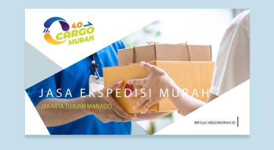 Jasa Pengiriman Barang Cargo Murah Jakarta ke Manado Sulawesi Utara