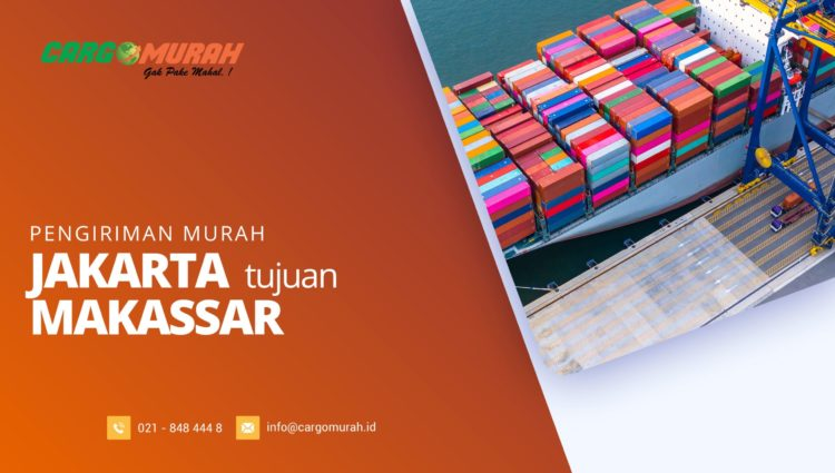 Jasa Kargo Jakarta ke Makassar Sulawesi Selatan