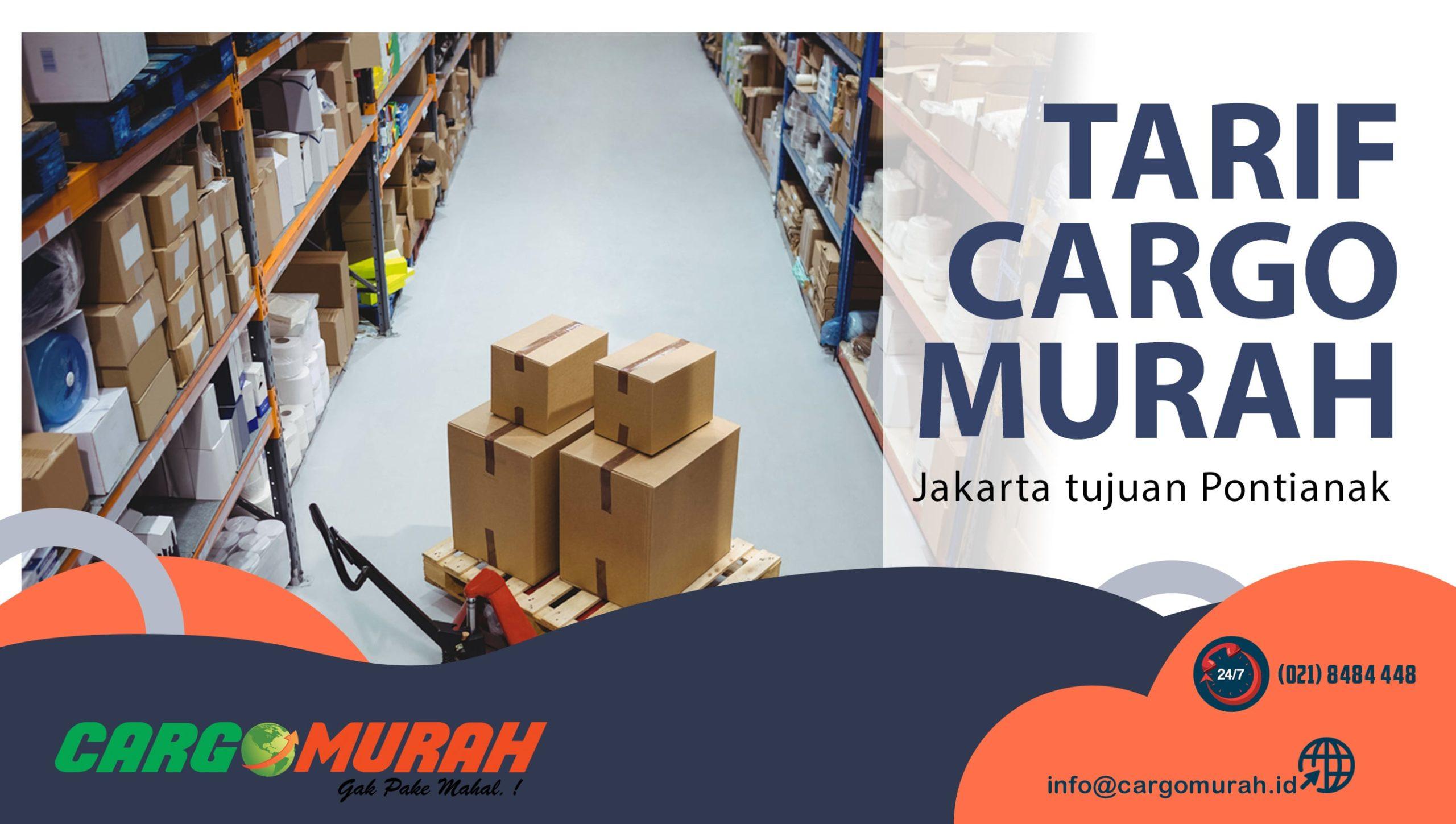 Jasa Pengiriman Barang Cargo Murah Jakarta ke Pontianak