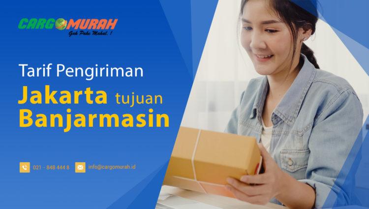 Jasa Pengiriman Barang Cargo Murah Jakarta ke Banjarmasin Kalimantan Selatan