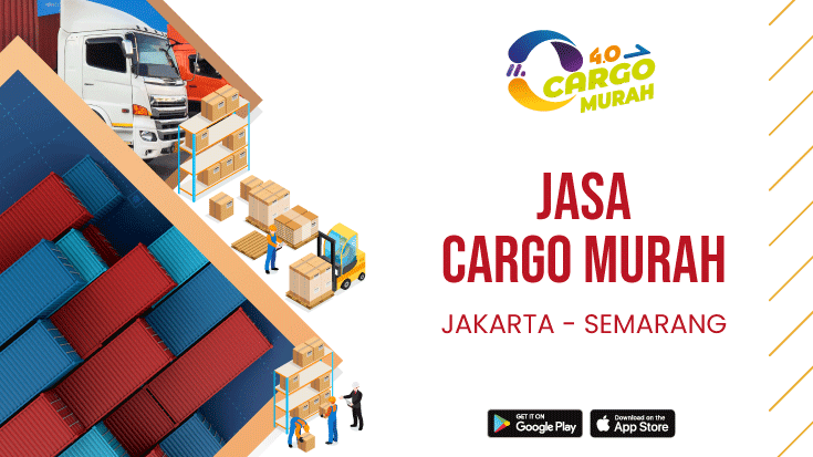 Jasa Ekspedisi Pengiriman Cargo Murah Jakarta Semarang