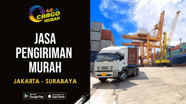 Ekspedisi Murah Cargo Darat Jakarta Surabaya