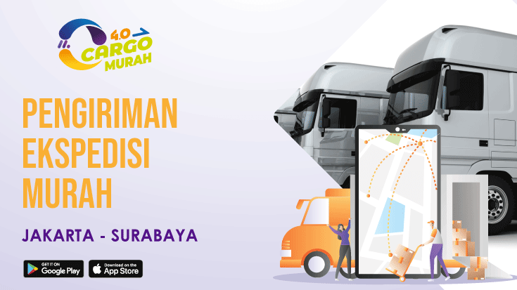 Ekspedisi Murah Via Cargo Darat Jakarta Surabaya
