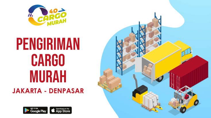 Jasa Cargo Via Darat Murah Jakarta Denpasar Bali