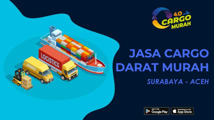 Jasa Kargo Murah Surabaya Aceh