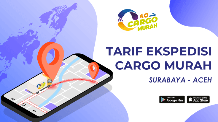 Jasa Cargo Murah Surabaya Aceh