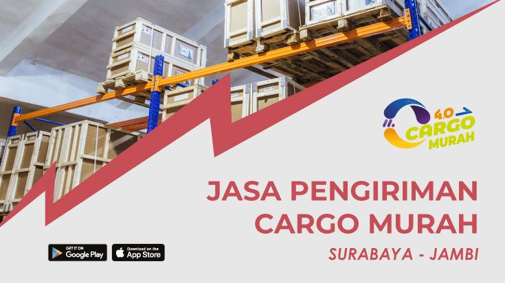 Cargo Murah Surabaya Jambi