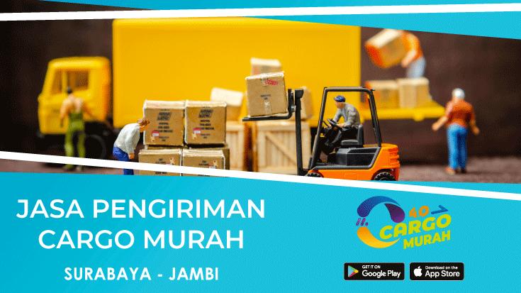 Jasa Cargo Darat Murah Surabaya Jambi via cargo murah