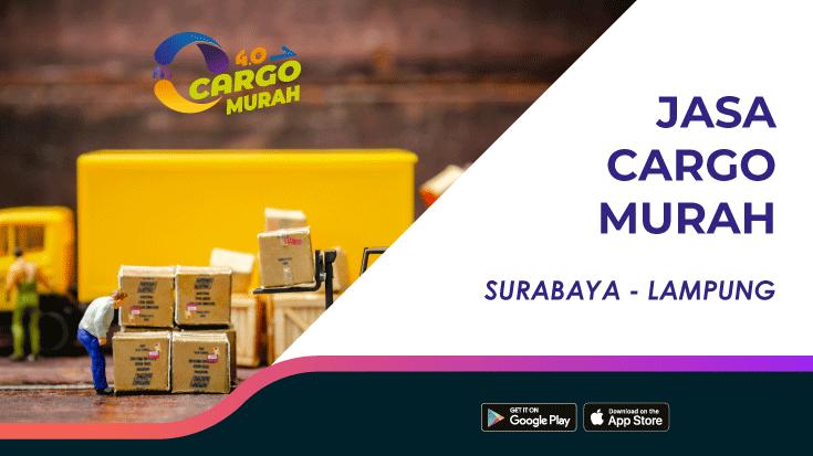 Jasa Ekspedisi Pengiriman Cargo Murah Surabaya Bandar Lampung