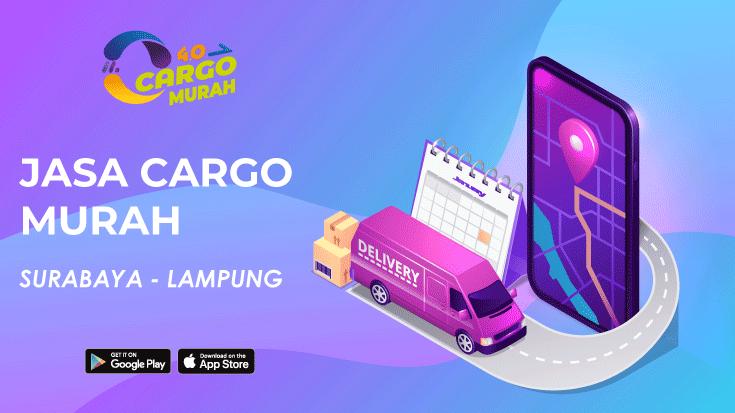 Cargo Murah Via Jalur Darat Surabaya Bandar Lampung