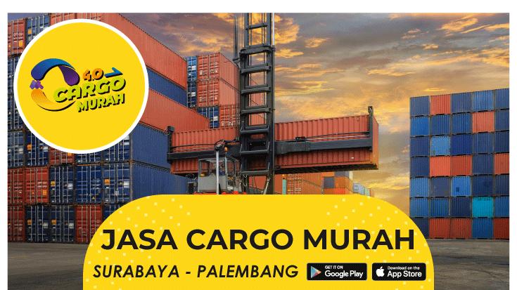 Jasa Ekspedisi Pengiriman Cargo Murah Surabaya Palembang