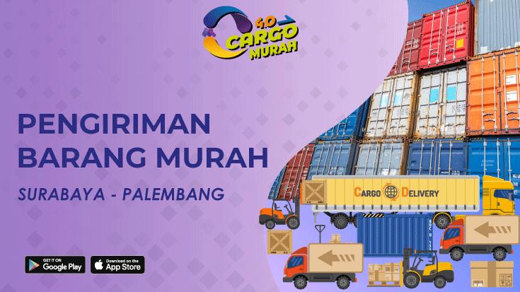 Cargo Murah Surabaya Palembang