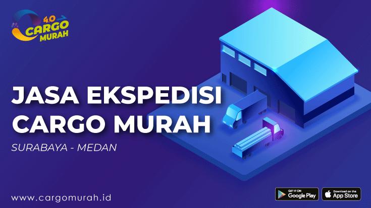 Expedisi Termurah Surabaya Medan