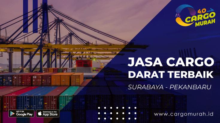 Jasa Kargo Termurah Surabaya Pekanbaru