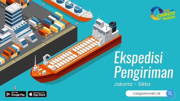 Cargo Murah ke Sikka