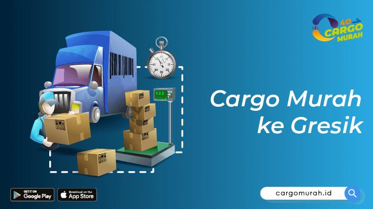 Cargo Murah ke Gresik