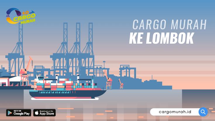 Cargo Murah ke Lombok